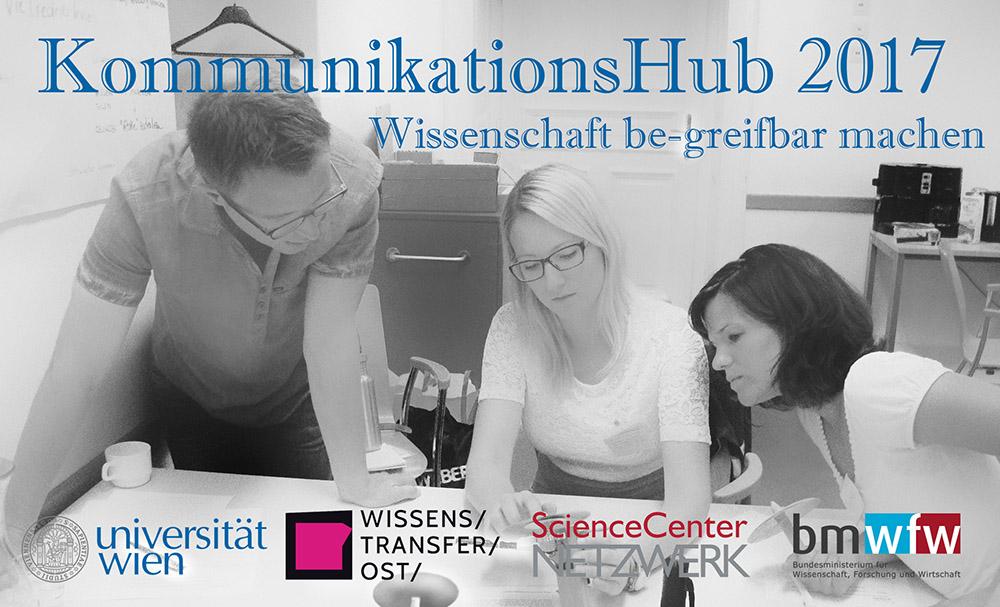 CALL: KommunikationsHub 2017: Wissenschaft be-greifbar machen