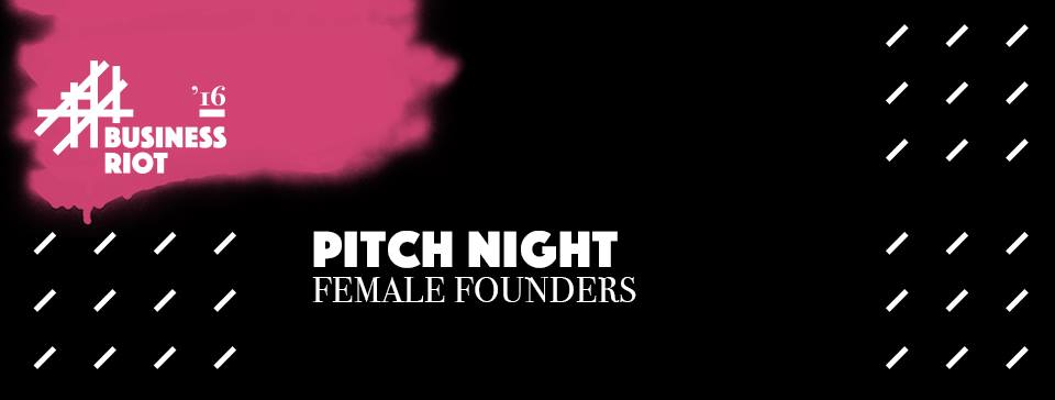 Female Founders Pitch Night @BusinessRiot