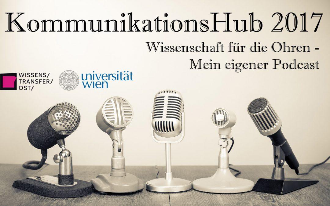 CALL: KommunikationsHub 2017: Wissenschaft für die Ohren – Mein eigener Podcast