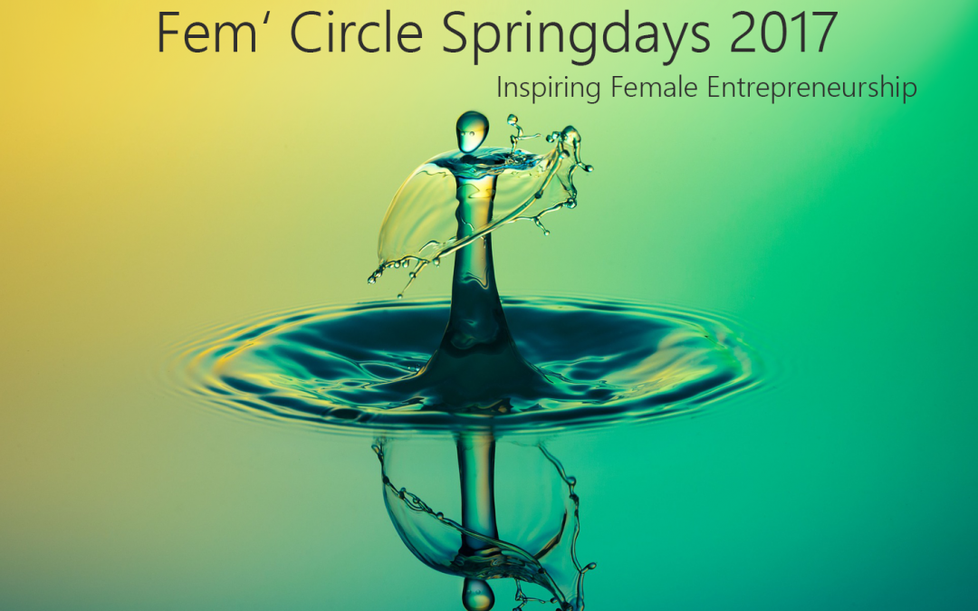 Fem´ Circle Springdays 2017 : Vorbilder motivieren, eigene Ideen umzusetzen