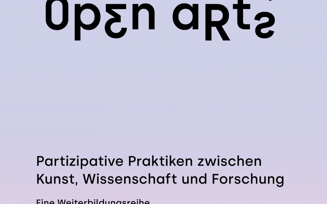 Neue Weiterbildungsreihe: OPEN ARTS. Partizipative Praktiken zwischen Kunst, Wissenschaft und Forschung.